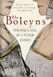 The Boleyns: The Rise and Fall of a Tudor Family