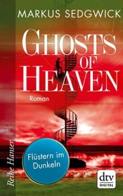 Ghosts of Heaven: Flüstern im Dunkeln ebook by Marcus Sedgwick