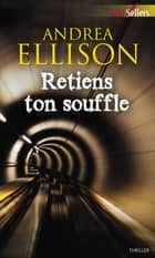 Retiens ton souffle eBook by Andrea Ellison