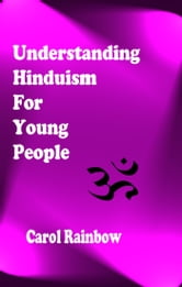 Understanding Hinduism for Young People ebook by Carol Rainbow