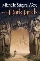 Into The Dark Lands ebook by Michelle Sagara West