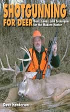Shotgunning for Deer ebook by Dave Henderson
