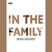 In The Family - A BBC Radio 4 dramatisation audiobook by Sean Grundy