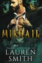 Mikhail: A Royal Dragon Romance - Brothers of Ash and Fire, #2 ebook by Lauren Smith