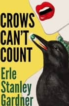 Crows Can't Count ebook by Erle Stanley Gardner