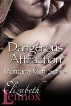 Dangerous Attraction ebook by