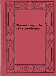 The autobiography of a super-tramp ebook by William H. Davies