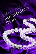 The Master's Diary ebook by Emma Allan