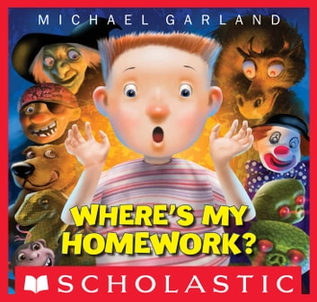 Where's My Homework? eBook by Michael Garland