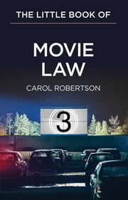 The Little Book of Movie Law ebook by Carol Robertson
