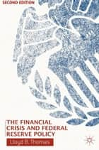 The Financial Crisis and Federal Reserve Policy ebook by L. Thomas