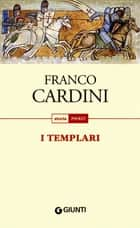 I Templari ebook by Franco Cardini