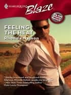 Feeling the Heat ebook by Rhonda Nelson