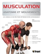 Musculation - Anatomie et mouvements ebook by Pat Manocchia