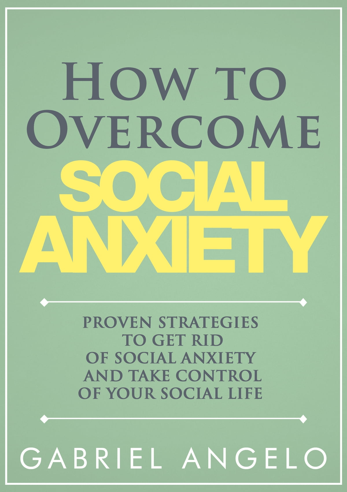 Workbooks anti anxiety workbook : How to Overcome Social Anxiety: Proven Strategies to Get Rid of ...