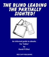 The Blind leading the partially sighted! ebook by David P Elliot