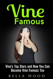 Vine Famous ebook by Bella Wood
