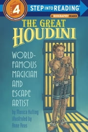 The Great Houdini - World Famous Magician & Escape Artist ebook by Monica Kulling,Anne Reas
