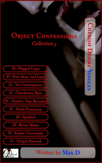 Object Confessions Collection 3 ebook by Max D