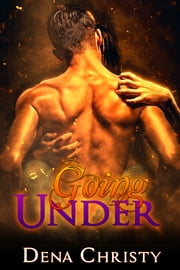 Going Under ebook by Dena Christy