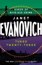 Turbo Twenty-Three - A fast-paced adventure full of murder, mystery and mayhem ekitaplar by Janet Evanovich