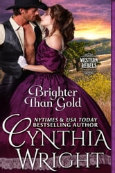 Brighter Than Gold (Western Rebels, Book 1) ebook by Cynthia Wright
