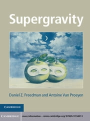 Supergravity ebook by Daniel Z. Freedman,Professor Antoine Van Proeyen