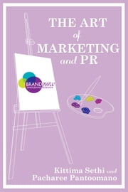 The Art of Marketing and PR ebook by Pacharee Pantoomano-Pfirsch,Kittima Sethi