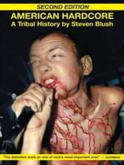 American Hardcore - A Tribal History ebook by Steven Blush,George Petros