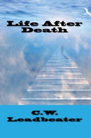 Life After Death ebook by C.W. Leadbeater