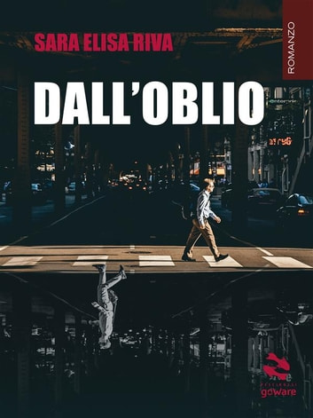 Dall'oblio ebook by Sara Elisa Riva