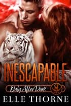 Inescapable - Only After Dark ebook by