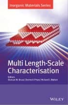 Multi Length-Scale Characterisation ebook by Duncan W. Bruce,Dermot O'Hare,Richard I. Walton