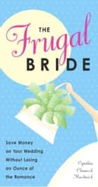 The Frugal Bride ebook by Cynthia Clumeck Muchnick