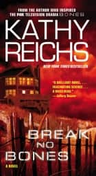 Break No Bones ebook by Kathy Reichs