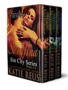 The Serafina: Sin City Series Box Set - Volume 1 ebook by Katie Reus