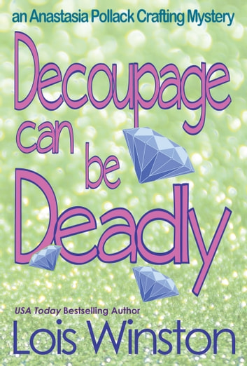 Decoupage Can Be Deadly ebook by Lois Winston