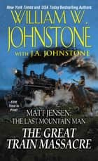 The Great Train Massacre ekitaplar by William W. Johnstone, J.A. Johnstone