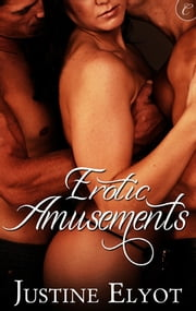 Erotic Amusements ebook by Justine Elyot