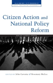 Citizen Action and National Policy Reform - Making Change Happen ebook by John Gaventa, Rosemary McGee