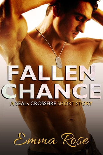 Fallen Chance - A Navy SEALs erotic romance ebook by Emma Rose