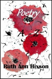 Poetry A to Z ebook by Ruth Ann Hixson