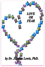 Love or Fear ebook by Dr. Juanita Lewis, Phd.
