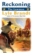 The Lawman: Reckoning eBook by Lyle Brandt