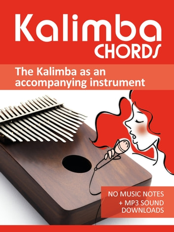 Kalimba Chords - the Kalimba as an accompanying instrument - No music notes + MP3-Sound Downloads ebook by Reynhard Boegl,Bettina Schipp