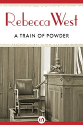 A Train of Powder ebook by Rebecca West