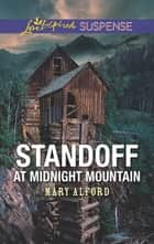 Standoff at Midnight Mountain - Faith in the Face of Crime ebook by Mary Alford