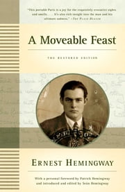 A Moveable Feast: The Restored Edition ebook by Ernest Hemingway,Patrick Hemingway,Sean Hemingway