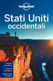 Stati Uniti Occidentali ebook by Lonely Planet, Regis St Louis, Sandra Bao,...