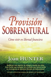 Provision Sobrenatural ebook by Joan Hunter